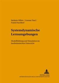 Systemdynamische Lernumgebungen: Modellbildung Und Simulation Im Kaufmaennischen Unterricht