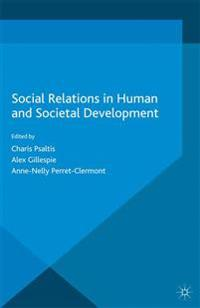 Social Relations in Human and Societal Development
