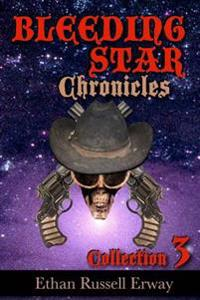 The Bleeding Star Chronicles Collection 3