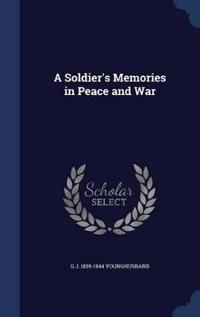A Soldier's Memories in Peace and War