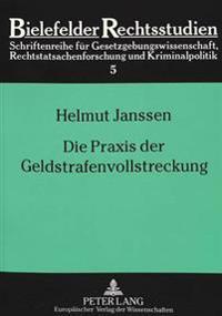 Die Praxis Der Geldstrafenvollstreckung: Eine Empirische Studie Zur Implementation Kriminalpolitischer Programme