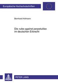 Die «rules Against Perpetuities» Im Deutschen Erbrecht