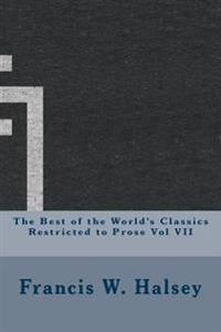 The Best of the World's Classics Restricted to Prose Vol VII