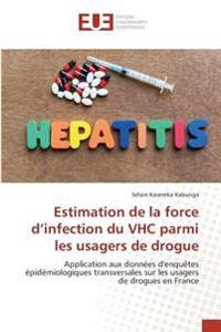 Estimation de la force d'infection du VHC parmi les usagers de drogue