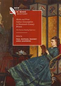 Media and Print Culture Consumption in Nineteenth-Century Britain: The Victorian Reading Experience
