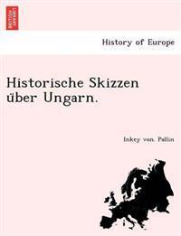 Historische Skizzen U Ber Ungarn.