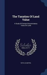 The Taxation of Land Value