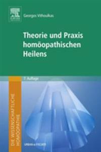 Die wissenschaftliche Homoopathie. Theorie und Praxis homoopathischen Heilens