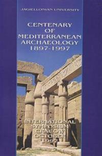 Centenary of Mediterranean Archaeology 1897-1997