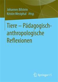 Tiere - P dagogisch-Anthropologische Reflexionen