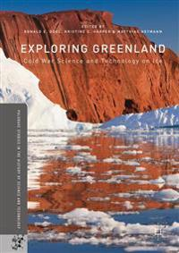 Exploring Greenland: Cold War Science and Technology on Ice
