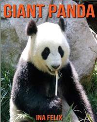 Giant Panda: Children Book of Fun Facts & Amazing Photos on Animals in Nature - A Wonderful Giant Panda Book for Kids Aged 3-7