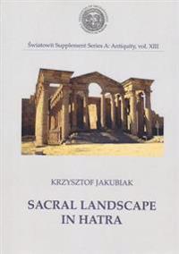 Sacral Landscape in Hatra
