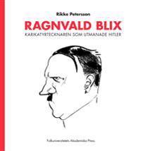 Ragnvald Blix : karikatyrtecknaren som utmanade Hitler