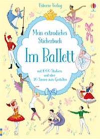 Mein extradickes Stickerbuch: Im Ballett
