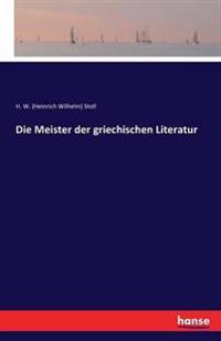 Die Meister Der Griechischen Literatur