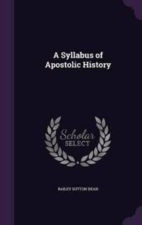 A Syllabus of Apostolic History