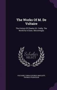 The Works of M. de Voltaire
