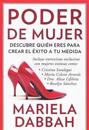Poder de Mujer: Descubre Quién Eres Para Crear El éxito a Tu Medida: (woman Power: Discover Who You Are to Create Your Own Success)