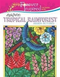 Forever Inspired Coloring Book: Angela Porter?s Tropical Rainforest Hidden Pictures