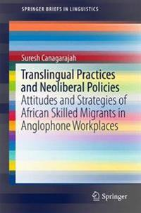Translingual Practices and Neoliberal Policies