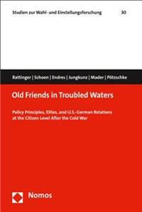 Old Friends in Troubled Waters: Policy Principles, Elites, and U.S.-German Relations at the Citizen Level After the Cold War