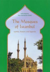 The Mosques of Istanbul: Names, History and Legends