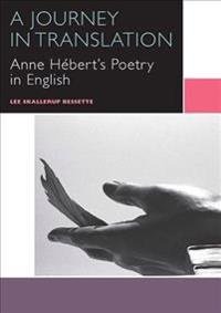 A Journey in Translation: Anne H'Bert's Poetry in English