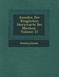 Annalen Der K Niglichen Sternwarte Bei M Nchen, Volume 21