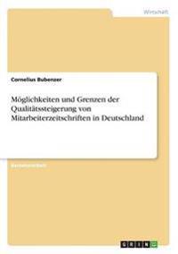 Möglichkeiten und Grenzen der Qualitätssteigerung von Mitarbeiterzeitschriften in Deutschland