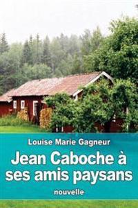 Jean Caboche a Ses Amis Paysans