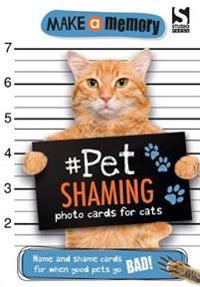Make a Memory #Pet Shaming Cat