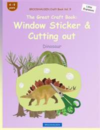 Brockhausen Craft Book Vol. 9 - The Great Craft Book: Window Sticker & Cutting Out: Dinosaur
