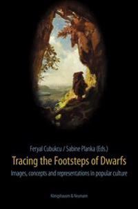Tracing the Footsteps of Dwarfs
