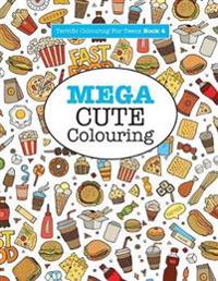 Mega Cute Colouring ( Terrific Colouring for Teens )