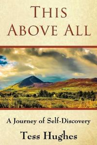 This Above All: A Journey of Self-Discovery