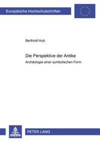 Die Perspektive Der Antike: Archaeologie Einer Symbolischen Form