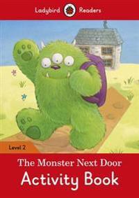 The Monster Next Door Activity Book - Ladybird Readers Level 2