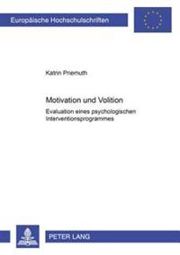 Motivation Und Volition: Evaluation Eines Psychologischen Interventionsprogrammes