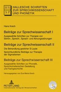 Beitraege Zur Sprechwissenschaft I-III: Ausgewaehlte Schriften Zur Therapie Von Stimm-, Sprech-, Sprach- Und Atmungsstoerungen