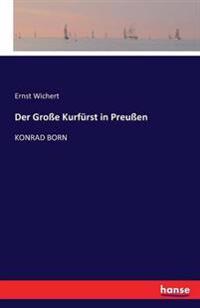 Der Grosse Kurfurst in Preussen