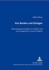 Von Barden Und Koenigen: Ethnologische Studien Zur Goettin Und Zum Gedaechtnis in Kacch (Indien)