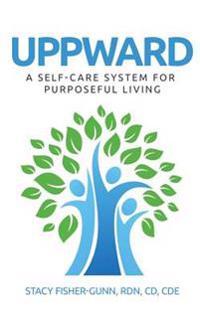 Uppward: A Self-Care System for Purposeful Living
