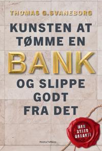 Kunsten at tømme en bank og slippe godt fra det