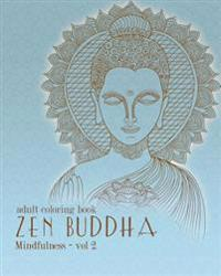 Adult Coloring Books: Zentangle Buddha: Doodles and Patterns to Color for Grownups