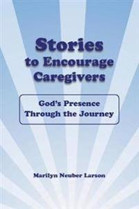 Stories to Encourage Caregivers