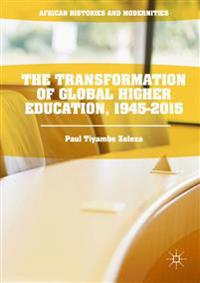 The Transformation of Global Higher Education, 1945-2015