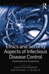Ethics and Security Aspects of Infectious Disease Control