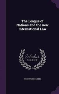 The League of Nations and the New International Law