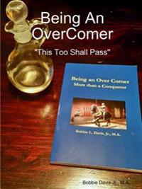 Being an Overcomer This Too Shall Pass